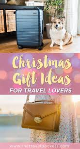 10 Awesome Christmas Gift Ideas for Travel Lovers