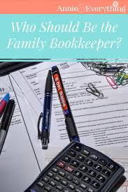 Who Should Keep Track Of Finances For The Family Annie Everything
