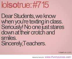 Quotes For Teachers From Students Unique Sincerely Teachers Dear Students Student Funny Quotes Funny