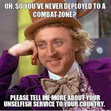 oh-so-youve-never-deployed-to-a-combat-zone-please-tell-me-more-about-your-unselfish-service-to-your-country-thumb.jpg via Relatably.com