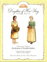 Daughters of His Story Paper Dolls: Collection 3, Pocahontas & Priscilla  Mullins: Breezy Brookshire, Emily Rose Brookshire: Amazon.com: Books