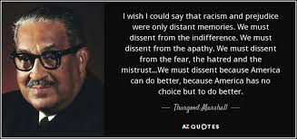 Thurgood Marshall quote: I wish I could say that racism and ... via Relatably.com