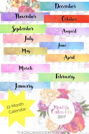 12 month free 2017 planners and 12 month calendar the organized dream