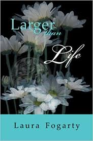 Larger Than Life: Fogarty, Laura: 9780595451784: Amazon.com: Books