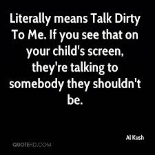 Dirty Talking Quotes Enchanting Al Kush Quotes QuoteHD