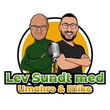 Lev sundt med Umahro & Mike