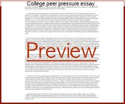 college peer pressure essay research paper help college peer pressure essay when we go to college for the first time more about