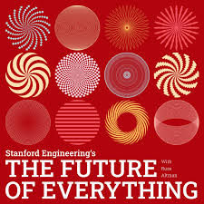 The Future of Everything presented by Stanford Engineering