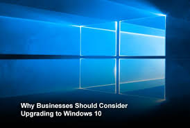 Key Reasons For Businesses To Upgrade To Windows 10