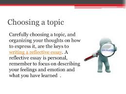 useful tips on reflective essay writing choosing a topic