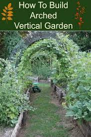 how to build arched vertical garden how
