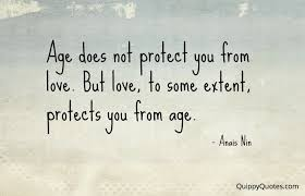 Quotes About Age Cool Anais Nin Quote Age And Love Quippy Quotes
