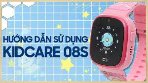Đồng hồ thông minh trẻ em KIDCARE 08S | Thế Giới Đồng Hồ - YouTube