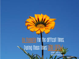 Inspirational Quotes For Difficult Times Best Difficult Times RWWK