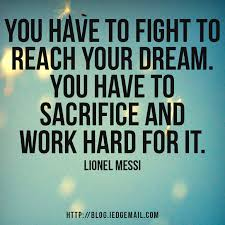 Quotes About Working Hard For Your Dreams Best of Fight To Reach Your Dream