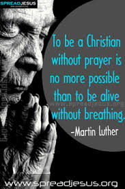 To Be A Christian Without Prayer Quote Best Of PRAYER QUOTES PRAYER QUOTES TIMELINE POSTING PRAYER IMAGES