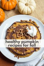 healthy pumpkin recipes for fall fast
