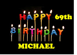 Michael Turns 69 On December 10 | What Will Matter