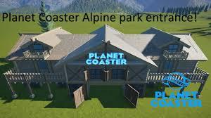 Alpine Park Planet Coaster Alpine Park Entrance Youtube