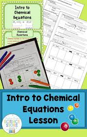 introduction to chemical equations lesson equation activities and chemistry