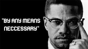 "Image result for liberation of African Americans ""by any means necessary."""