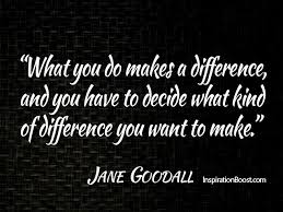 Making A Difference Quotes Stunning Jane Goodall MakedifferencequotesMakingadifferencequotes