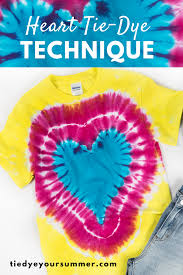 Tie Dye Heart Design Tie Dye Your Summer Heart Tie Dye Technique
