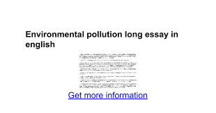 environmental pollution long essay in english google docs