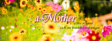 Beautiful Quotes For Facebook Cover Best Of Mother Is Like A Flower Each Beautiful And Unique Facebook Cover