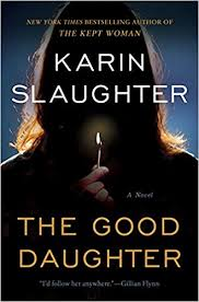 amazon the good daughter a novel 9780062430243 karin slaughter books