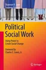 Political Social Work - Using Power to Create Social Change | Shannon R.  Lane | Springer