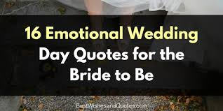 Wedding Day Quotes For The Bride That She Will Love And Remember