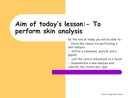 Aim Of Todays Lesson To Perform Skin Analysis Ppt Video