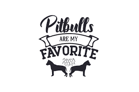 You will receive the vinyl decal as shown above. Pitbulls Are My Favorite Svg Cut File By Creative Fabrica Crafts Creative Fabrica