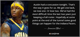 Concussion Quotes New Jermaine O'Neal Quote Austin Had A Concussion Tonight That's The