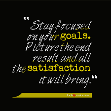 Stay Focused Quotes Awesome Stay Focused On Your Goals Quote