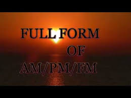 fm full form what is the full form of am pm fm youtube