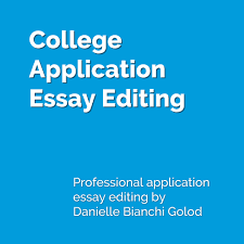 college application essay editing college admissions made simple reg  college admissions expert danielle bianchi golod helps students craft their perfect application essays