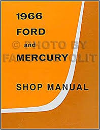 1966 ford galaxie mercury repair shop manual reprint monterey 1966 ford galaxie mercury repair shop manual reprint monterey montclair parklane ford amazon com books
