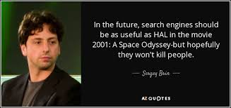 Movie Quote Search Simple Sergey Brin Quote In The Future Search Engines Should Be As Useful