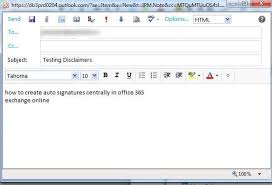 how to create online signature how to create auto signatures centrally in office 365 exchange