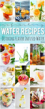 are you a fan of flavored water these detox water recipes will not only keep