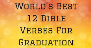 Graduation Christian Quotes Best of World's Best 24 Bible Verses For Graduation Cards ChristianQuotes