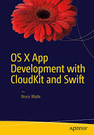 OS X App Development with CloudKit and Swift eBook: Wade, Bruce: Amazon.in:  Kindle Store