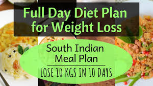 How To Lose Weight Fast 10 Kgs In 10 Days South Indian Meal Plan Indian Diet Plan