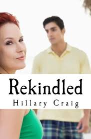 Rekindled: Craig, Hillary: 9781490573670: Amazon.com: Books