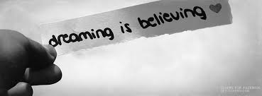 Dreaming Is Believing Quotes Best of Dreaming Is Believing Believing Quotes