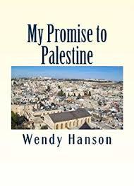 My Promise to Palestine: Wendy S Hanson: 9781477684702: Amazon.com: Books