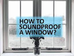 how to soundproof windows 2020 7