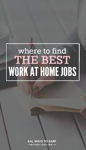 Best Places To Search For Jobs Where To Find The Best Work From Home Job Leads